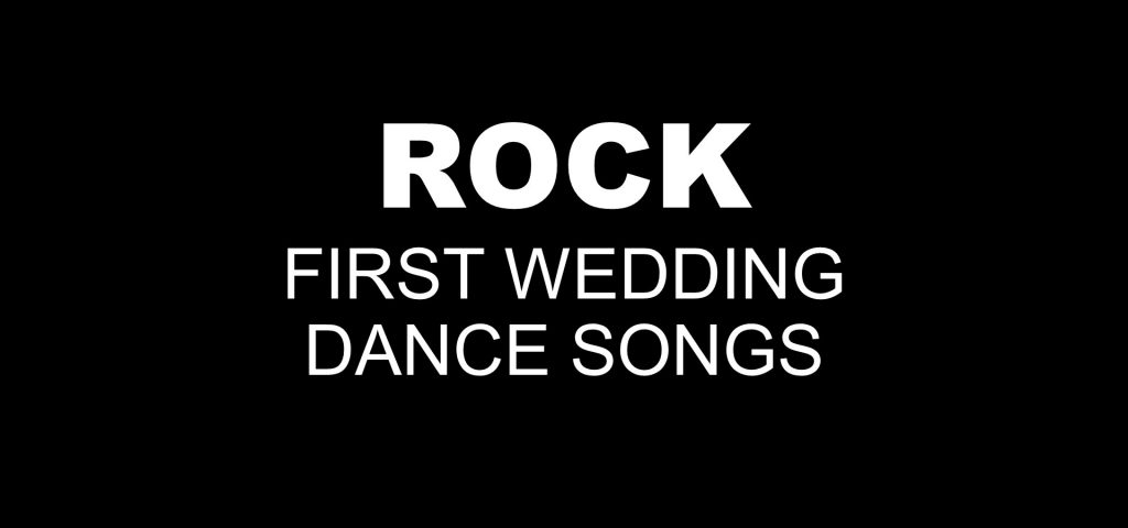 rock first wedding dance songs